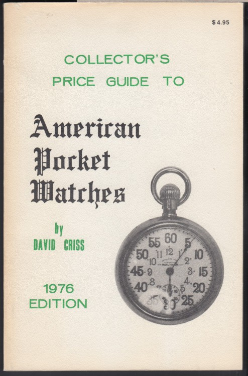 1976 - American Pocket Watches - Collector's Guide Price by David Criss