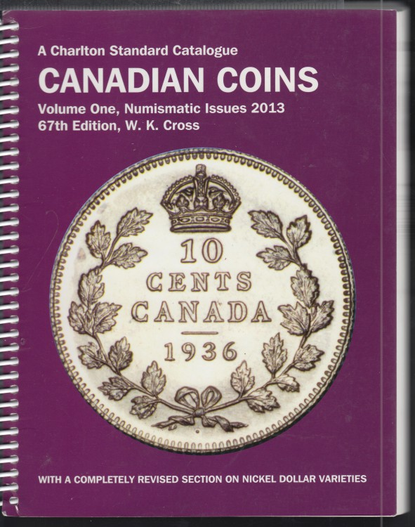 2013 - Charlton - Standard Catalogue Volume One Numismatic Issues - Nickel Dollar Varieties - Usagé