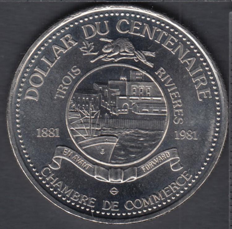 Trois-Rivieres - 1981 -1881 - Centenaire - Chambre de Commerce - $1 Dollar de Commerce
