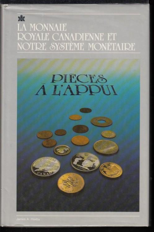 La Monnaie Royale Canadienne et Notre Systèeme Monétaire - Pièces à L'Appui - Use