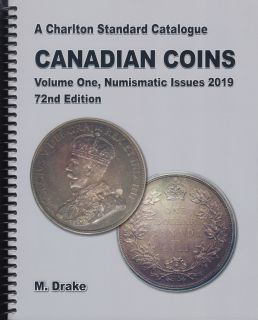 2019 Charlton Canadian Coins, Vol 1 Numismatic Issues, 72th Edition
