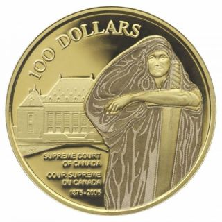 2005 - $100 - 14K Gold Proof Coin - 130th Anniv. Supreme Court of Canada