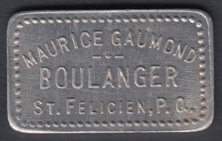 Bon pour un Pain - Maurice Gaumond Boulanger -St. Félicien P.Q.