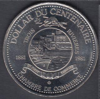 Trois-Rivieres - 1981 -1881 - Centenaire - Chambre de Commerce - $1 Trade Dollar