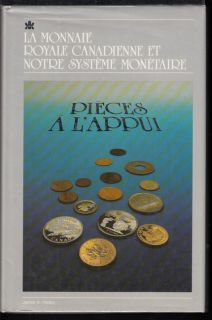 La Monnaie Royale Canadienne et Notre Systèeme Monétaire - Pièces à L'Appui - Usagé