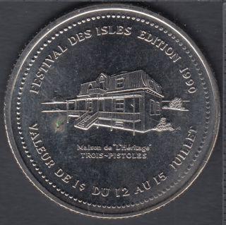 Trois-Pistoles - 1990 - Festival Des Isles - L'Héritage - La Maison des Garlarneau - $1 Trade Dollar