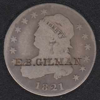 1821 - Capped Bust - stamped - E.B. GILMAN - 25 Cents